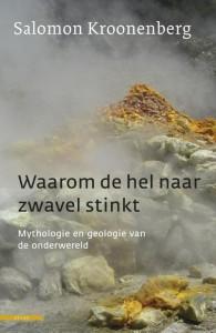 Salomon Kroonenberg,2e Druk Waarom de hel naar zwavel stink.indd