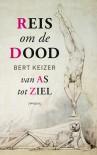 Bert Keizer - Reis om de dood@1.indd